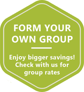Come in your own group to enjoy bigger savings!